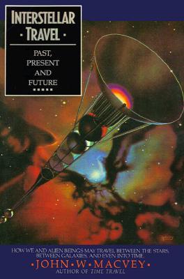 Interstellar Travel: Past, Present and Future - Macvey, John W