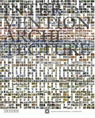 Intervention Architecture: Building for Change - Johnston, Pamela (Editor), and Ainley, Rosa, and Bhabha, Homi K (Introduction by)