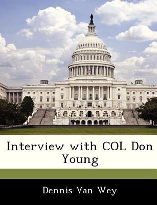 Interview with Col Don Young - Van Wey, Dennis