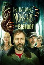Interviewing Monsters & Bigfoot