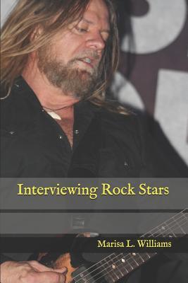 Interviewing Rock Stars - Williams, Marisa L