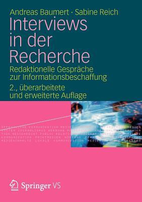 Interviews in Der Recherche: Redaktionelle Gesprache Zur Informationsbeschaffung - Baumert, Andreas, and Reich, Sabine