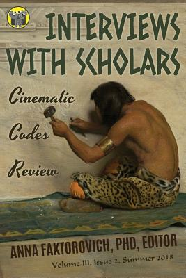 Interviews with Scholars: Issue 2: Summer 2018 - Faktorovich, Anna, and Hoberman, John Milton (Contributions by), and Hornblum, Allen M (Contributions by)