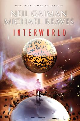 Interworld - Gaiman, Neil, and Reaves, Michael