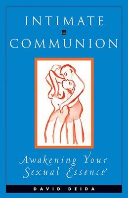 Intimate Communion - Deida, David
