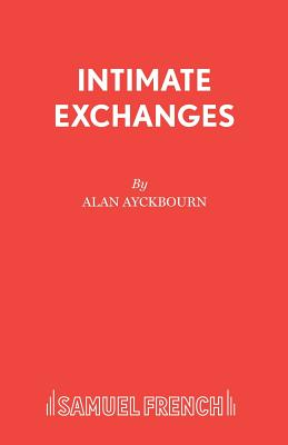 Intimate Exchanges: v. 1 - Ayckbourn, Alan