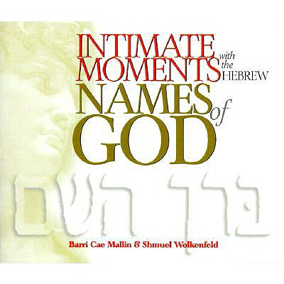 Intimate Moments with the Hebrew Names of God - Mallin, Barri Cae, and Wolkenfeld, S