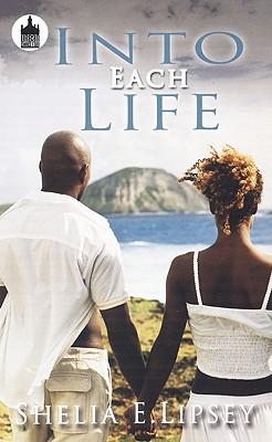 Into Each Life - Lipsey, Shelia E