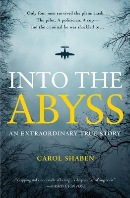 Into the Abyss: An Extraordinary True Story - Shaben, Carol