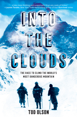 Into the Clouds: The Race to Climb the World's Most Dangerous Mountain - Olson, Tod