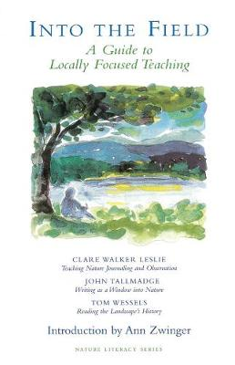 Into the Field: A Guide to Locally Focused Teaching - Leslie, Clare Walker