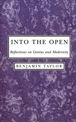Into the Open: Reflections on Genius - Taylor, Benjamin
