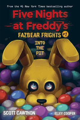 Into the Pit (Five Nights at Freddy's: Fazbear Frights #1), Volume 1 - Scholastic, and Cawthon, Scott, and Cooper, Elley