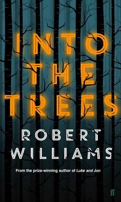 Into the Trees - Williams, Robert