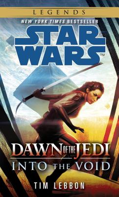 Into the Void: Star Wars Legends (Dawn of the Jedi) - Lebbon, Tim