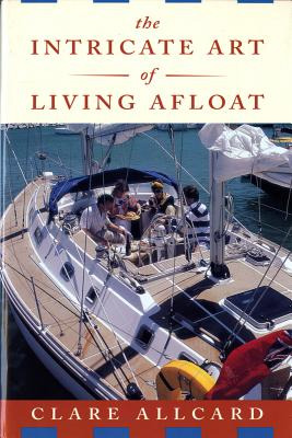 Intricate Art of Living Afloat - Allcard, Clare