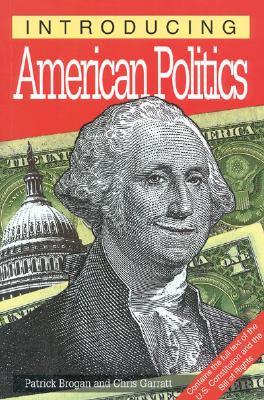 Introducing American Politics - Brogan, Patrick, and Appignanesi, Richard (Editor)