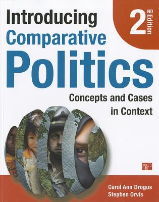 Introducing Comparative Politics: Concepts and Cases in Context - Drogus, Carol Ann, and Orvis, Stephen