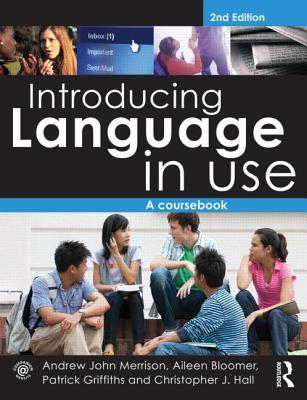 Introducing Language in Use: A Coursebook - Merrison, Andrew John, and Bloomer, Aileen, and Griffiths, Patrick, Professor