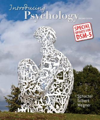 Introducing Psychology with Updates on Dsm-5 - Schacter, Daniel L, PhD, and Gilbert, Daniel T, and Wegner, Daniel M