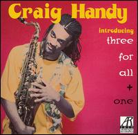 Introducing Three for All & One - Craig Handy