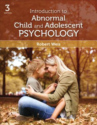 Introduction to Abnormal Child and Adolescent Psychology - Weis, Robert
