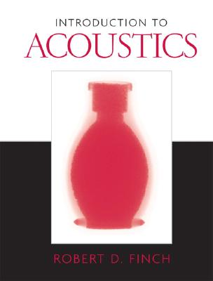 Introduction to Acoustics - Finch, Robert D