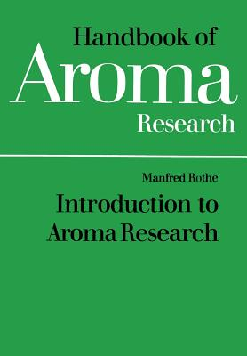 Introduction to Aroma Research - Rothe, Manfred