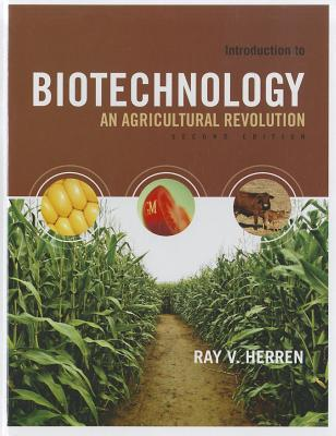 Introduction to Biotechnology: An Agricultural Revolution - Herren, Ray V
