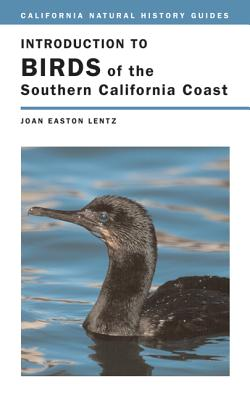 Introduction to Birds of the Southern California Coast - Lentz, Joan Easton, Ms.