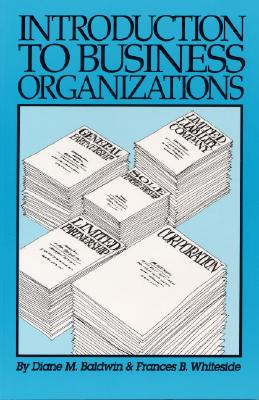 Introduction to Business Organizations - Baldwin, Diane M
