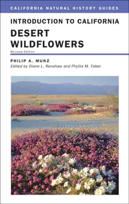 Introduction to California Desert Wildflowers, 74 - Munz, Philip A, and Renshaw, Diane (Editor), and Ornduff, Robert (Introduction by)