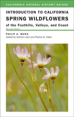 Introduction to California Spring Wildflowers of the Foothills, Valleys, and Coast, 75 - Munz, Philip A, and Lake, Dianne (Editor), and Ornduff, Robert (Introduction by)
