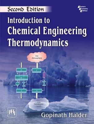 Introduction to Chemical Engineering Thermodynamics - Halder, Gopinath