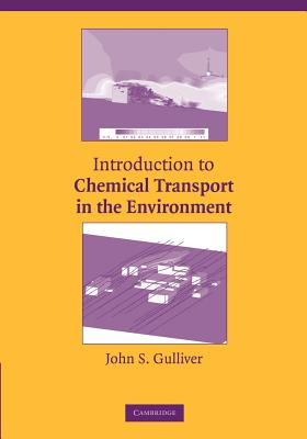 Introduction to Chemical Transport in the Environment - Gulliver, John S.