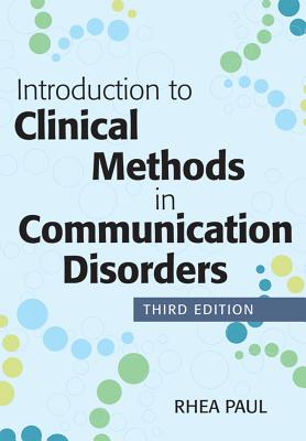 Introduction to Clinical Methods in Communication Disorders - Paul, Rhea (Editor)