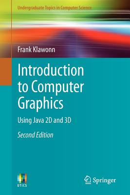 Introduction to Computer Graphics: Using Java 2D and 3D - Klawonn, Frank
