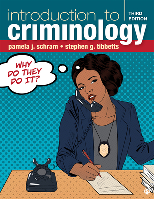 Introduction to Criminology: Why Do They Do It? - Schram, Pamela J, and Tibbetts, Stephen G