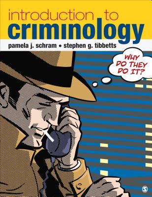 Introduction to Criminology - Schram, Pamela J, and Tibbetts, Stephen G