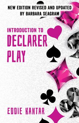 Introduction to Declarer Play - Kantar, Eddie, and Seagram, Barbara