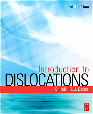 Introduction to Dislocations - Hull, Derek, and Bacon, D. J.