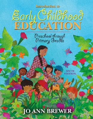 Introduction to Early Childhood Education: Preschool Through Primary Grades - Brewer, Jo Ann