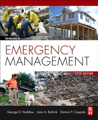 Introduction to Emergency Management - Haddow, George D, and Bullock, Jane A, and Coppola, Damon P