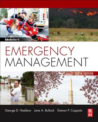 Introduction to Emergency Management - Haddow, George, and Bullock, Jane, and Coppola, Damon P.