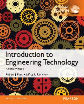 Introduction to Engineering Technology, Global Edition - Rankinen, Jeffrey L., and Pond, Robert J.