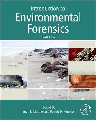 Introduction to Environmental Forensics - Murphy, Brian L. (Editor), and Morrison, Robert D. (Editor)