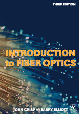 Introduction to Fiber Optics - Crisp, John