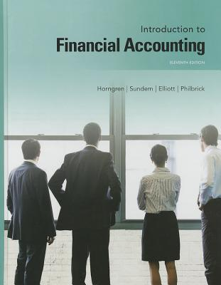 Introduction to Financial Accounting - Horngren, Charles T., and Sundem, Gary L., and Elliott, John A.