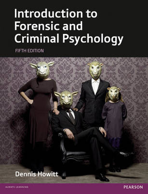 Introduction to Forensic and Criminal Psychology - Howitt, Dennis