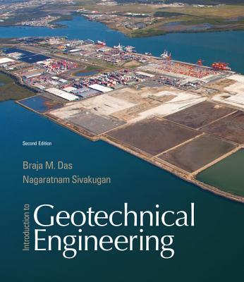 Introduction to Geotechnical Engineering - Das, Braja M, and Sivakugan, Nagaratnam
